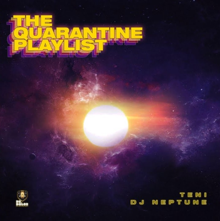 Teni ft. DJ Neptune – The Quarantine Playlist EP