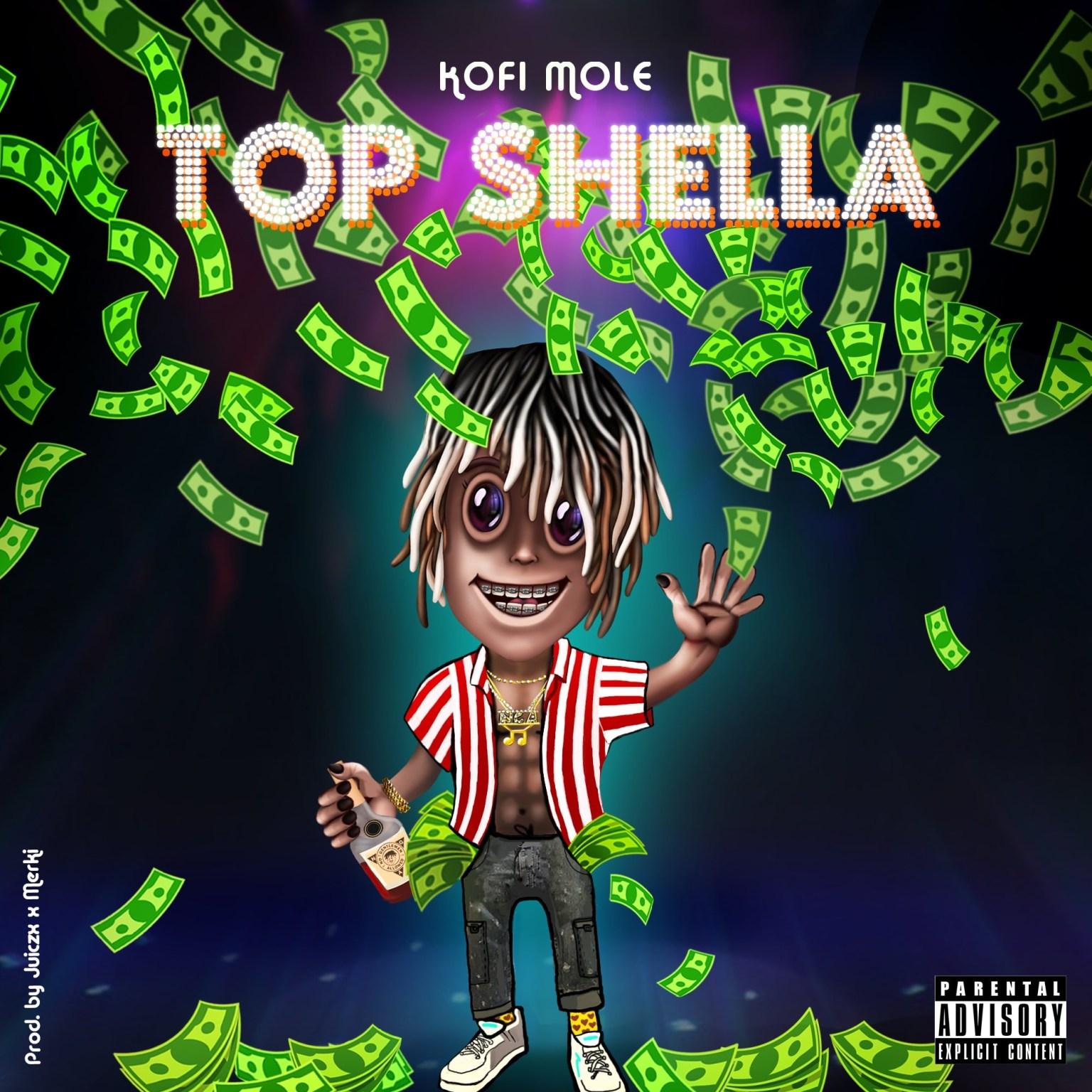 Kofi Mole – Top Shella (Prod. Juiczx)
