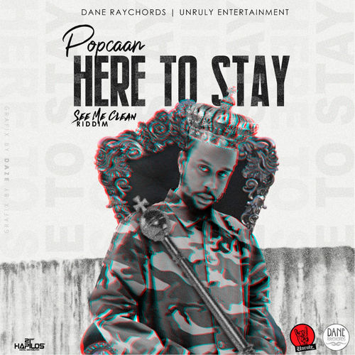 Popcaan – Here To Stay (Prod. Dane Raychords)