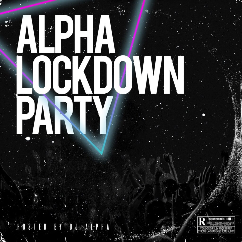 DJ Alpha – The Alpha Lockdown Party (Mixtape)
