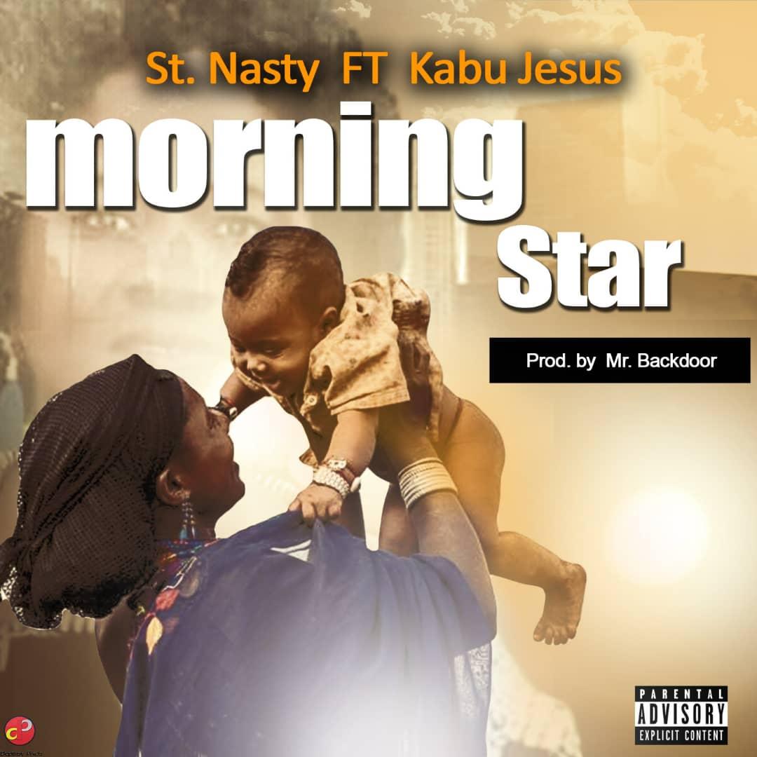 Photo of St. Nasty — Morning Star ft. Kabu Jesus (Prod By Mr. Backdoor)