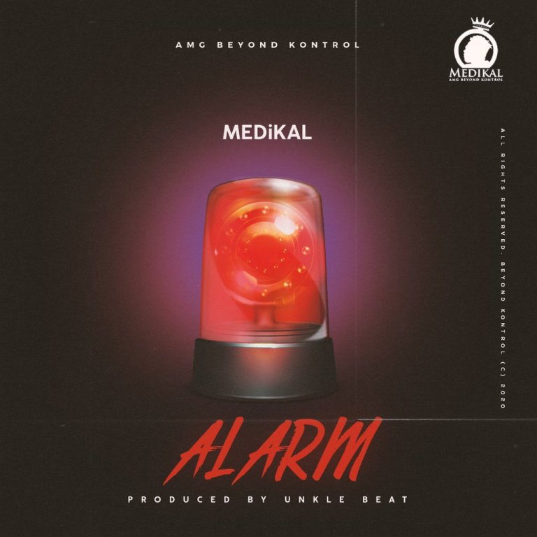 Medikal – Alarm (Prod. Unkle Beatz)