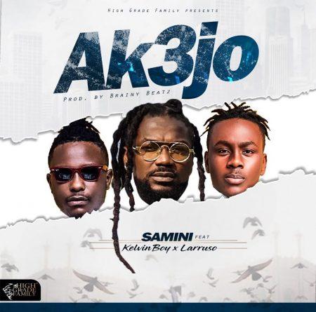 Samini – Ak3jo ft. KelvynBoy x Larruso