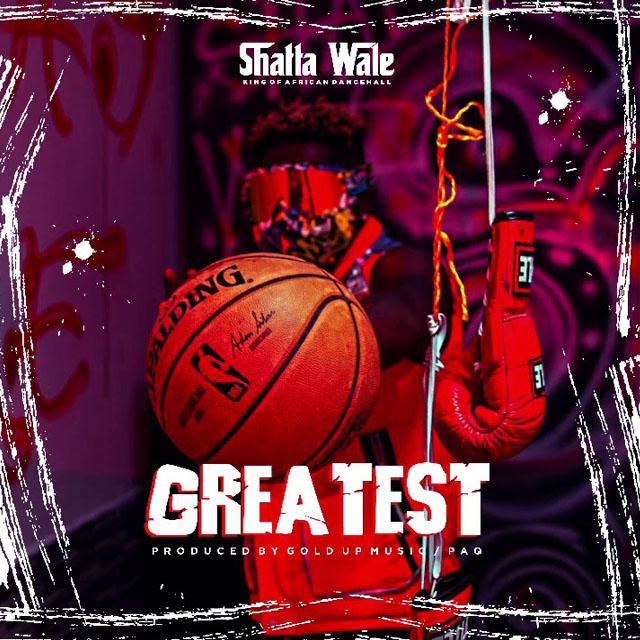 Shatta Wale – Greatest (Prod. Gold Up Music & PAQ)