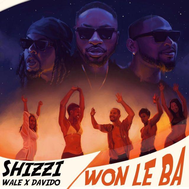 Shizzi – Won Le Ba ft. Davido, Wale