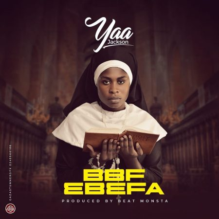 Yaa Jackson – BBF Ebefa (Prod. by BeatMonsta)