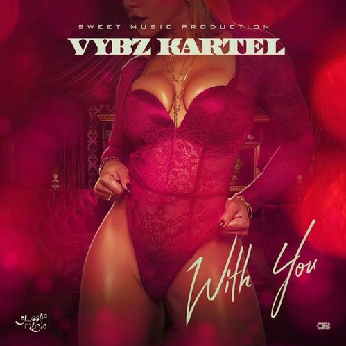 Vybz Kartel – With You (Prod. By Sweet Muzik Production)