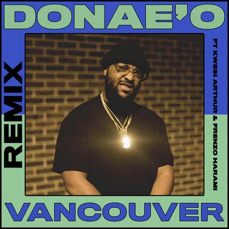 Donae'O – Vancouver (Remix) ft. Frenzo & Kwesi Arthur