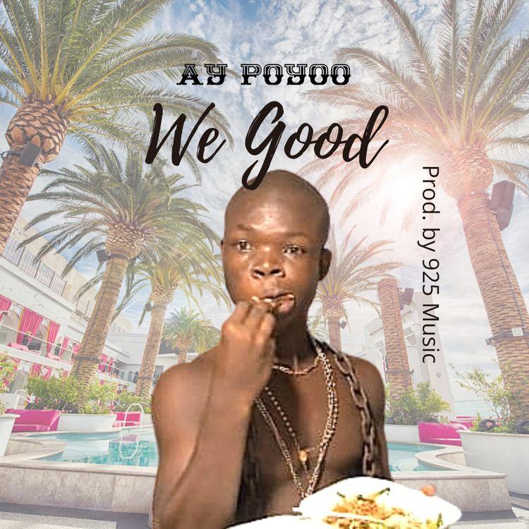 Ay Poyoo – We Good (Prod. 925 Music)
