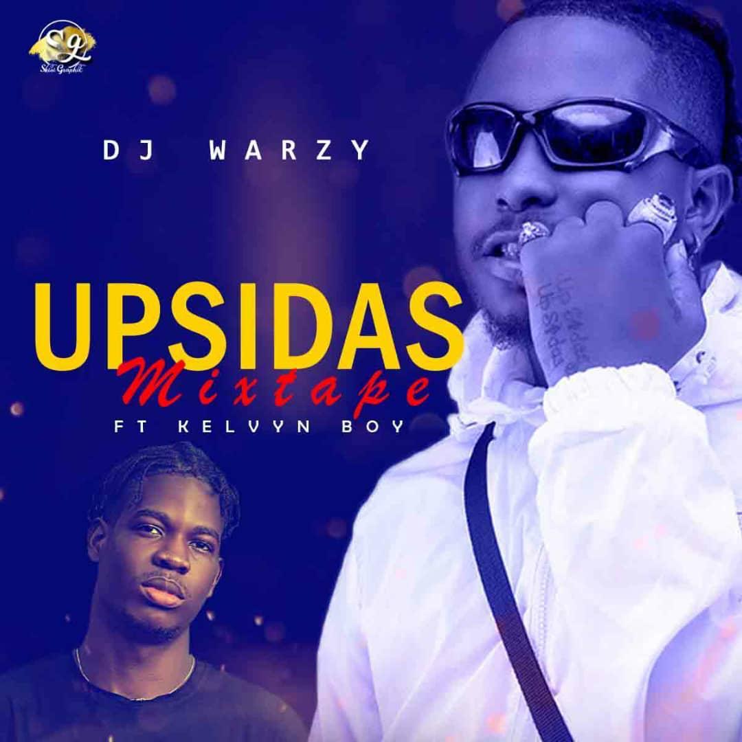 Photo of DJ Warzy ft. Kelvyn Boy – Upsidas Mixtape