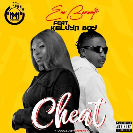 Eno Barony – Cheat ft. Kelvyn Boy (Prod. Samsney)