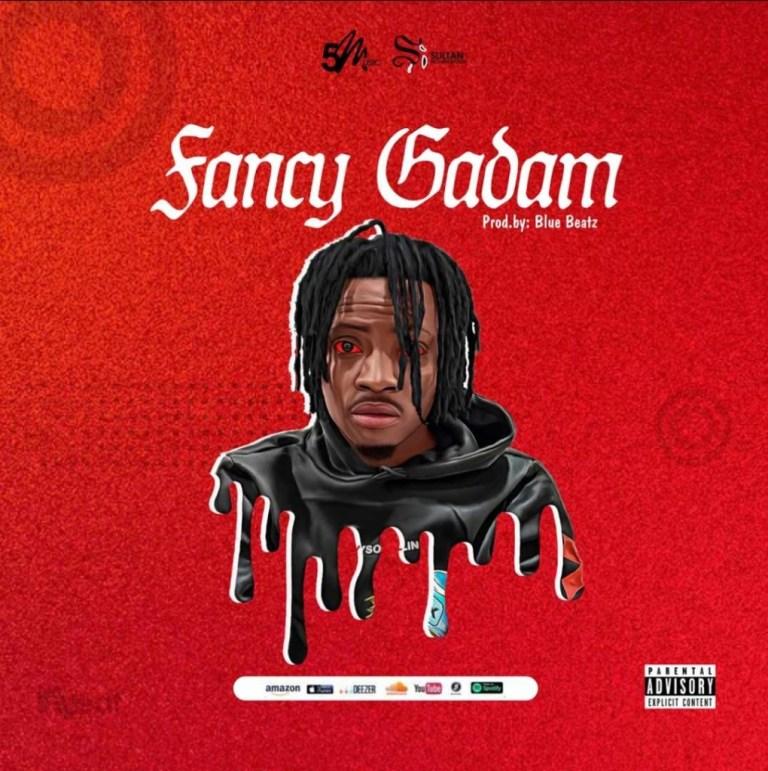 Fancy Gadam – Fancy Gadam (Prod. by BlueBeatz)