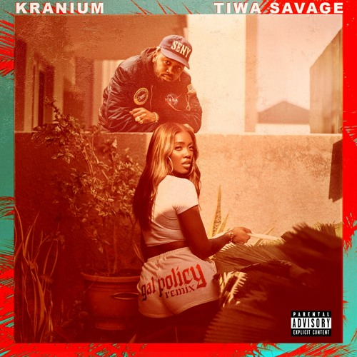 Kranium – Gal Policy (Remix) ft. Tiwa Savage (Prod. Tru Ambassador Ent)