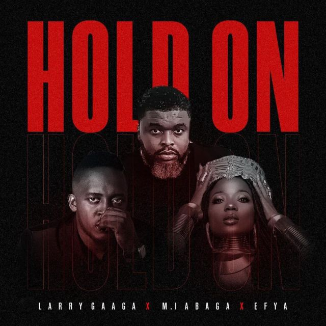 Larry Gaga – Hold On ft. M.I Abaga & Efya