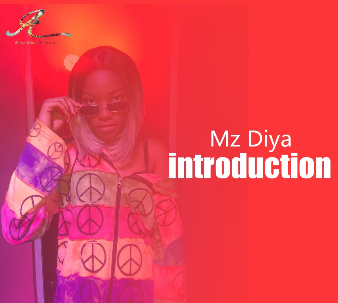 Mz Diya – Introduction (Freestyle)