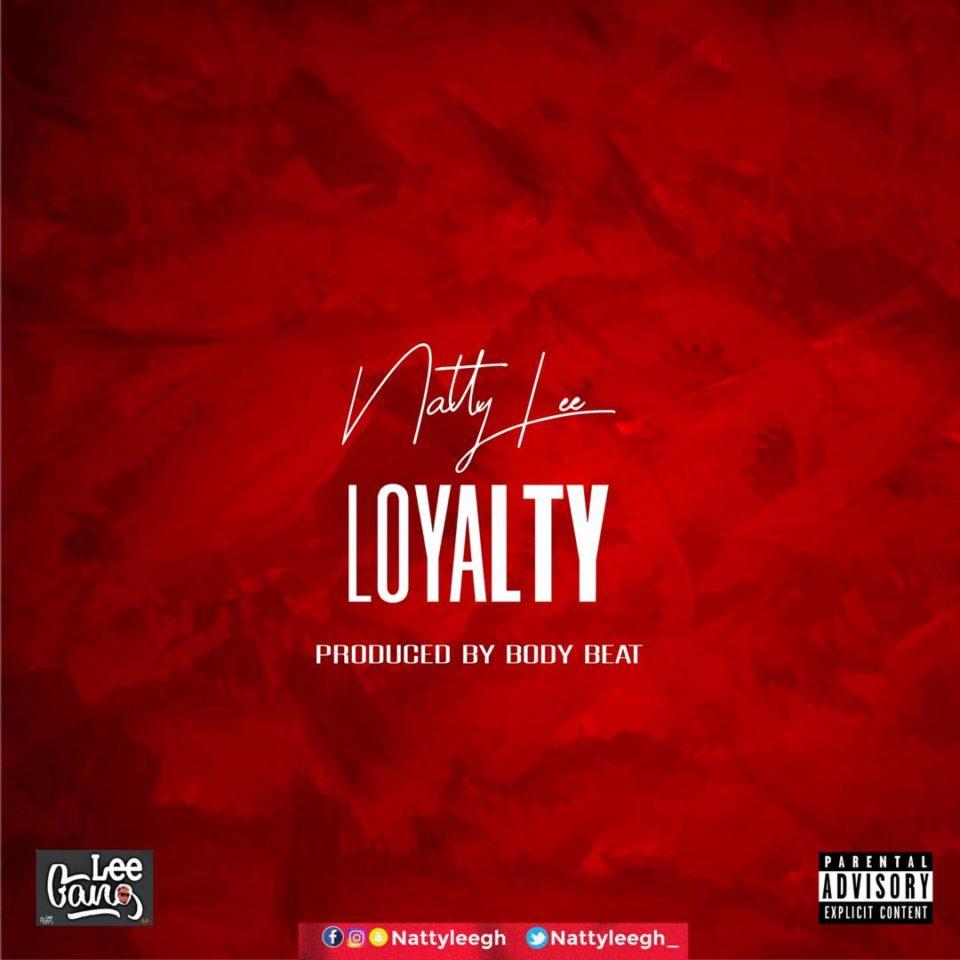 Natty Lee – Loyalty (Prod. Body Beatz)
