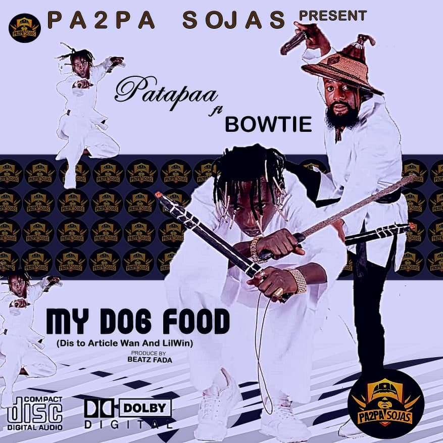 Patapaa – My Dog Food ft. Bowtie (Lil Win & Article Wan Diss)