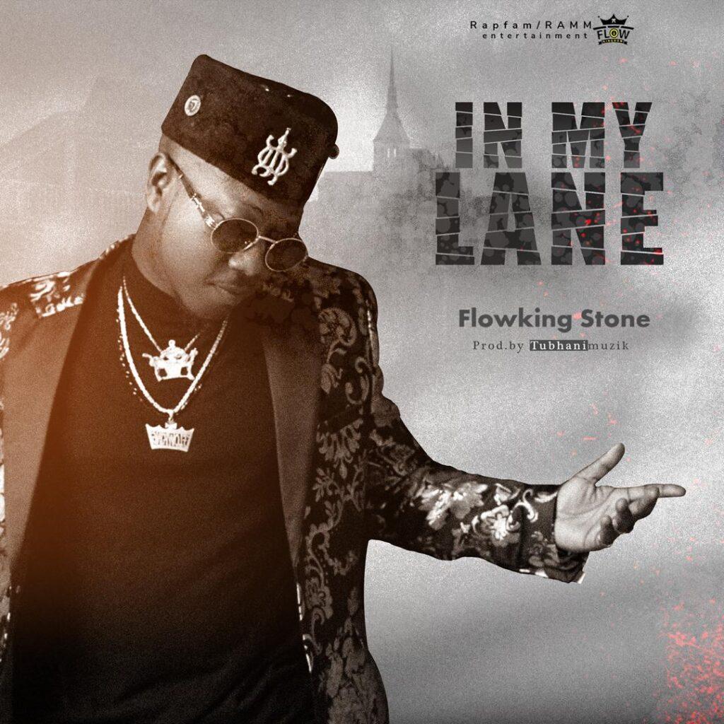 Flowking Stone - In My Lane (Prod. By Tubhanimuzik)