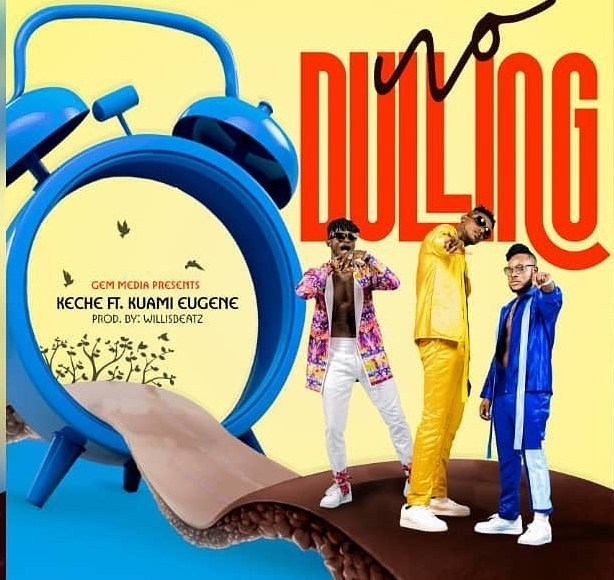 Keche – No Dulling Ft. Kuami Eugene (Prod. Willis Beatz)