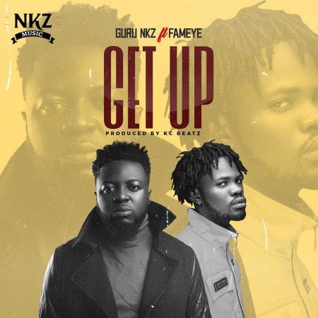 Guru – Get Up ft. Fameye (Prod KC Beatz)