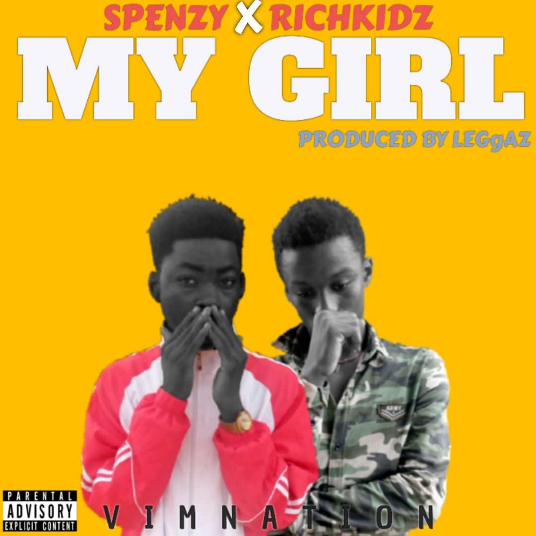 Spenzy x Richkidz – My Girl (Prod. Leggaz)