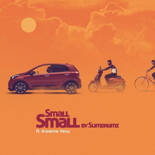 SlimDrumz – Small Small ft. Kwame Yesu