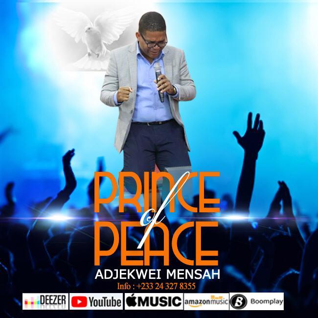 Adjekwei Mensah – Prince Of Peace