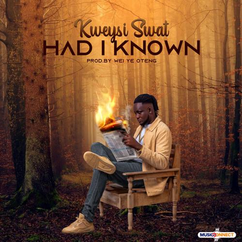 Kweysi Swat – Had I Known