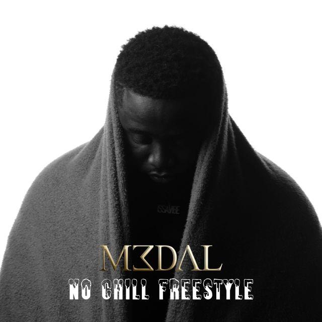 M3dal – No Chill (Freestyle)