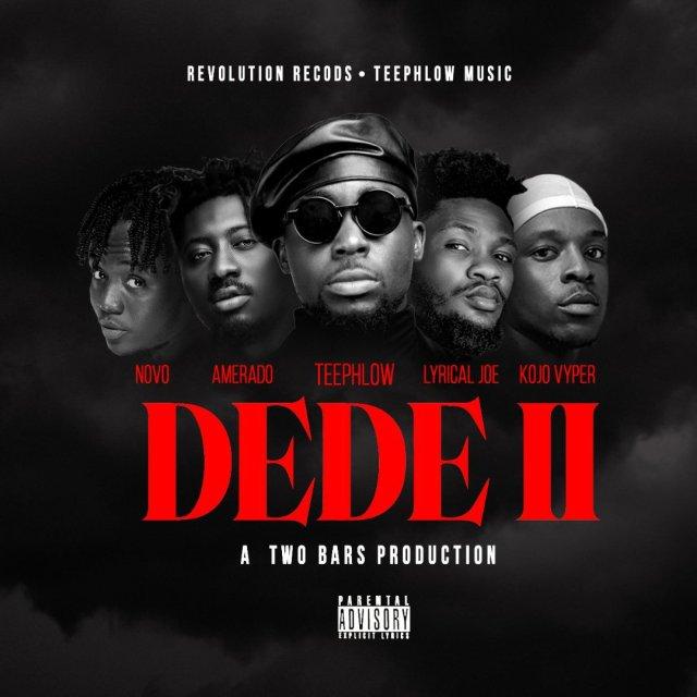 Teephlow – DEDE II ft. Amerado, Lyrical Joe, Novo & Kojo Vyper