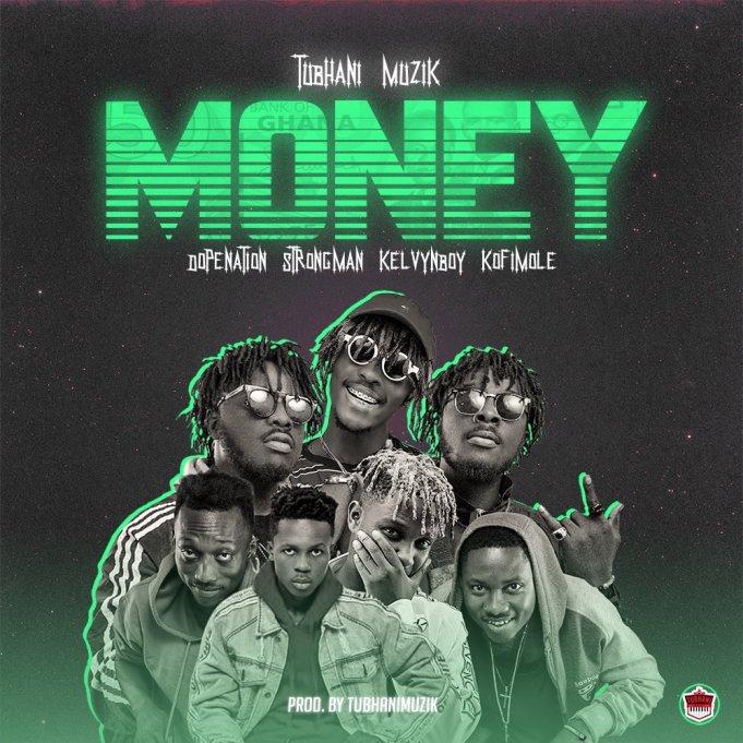 Photo of Tubhanimuzik – Money ft. Dopenation x Strongman x Kelvyn Boy x Kofi Mole