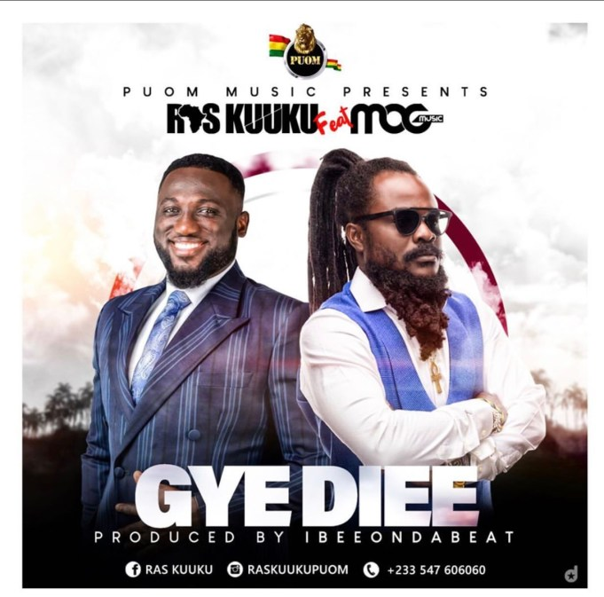 Ras Kuuku – Gye Diee ft. MOGMusic