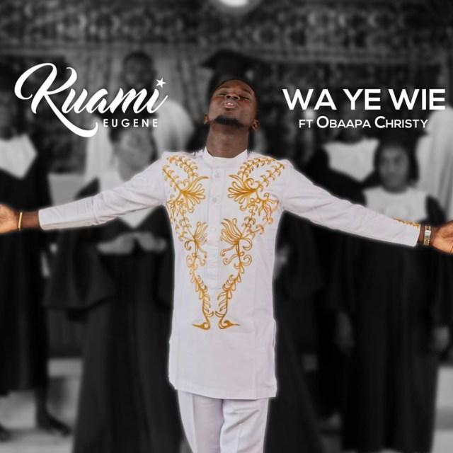 Photo of Kuami Eugene – Wa Ye Wie ft. Obaapa Christy