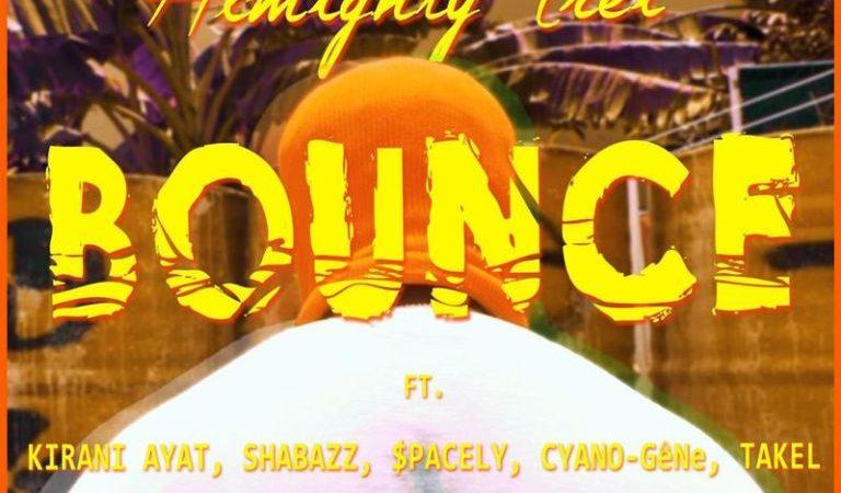 Almighty Trei – Bounce ft. Kirani Ayat, Shabazz, $pacely, Cyano-Gene & Takel