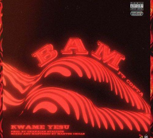 Kwame Yesu – Bam ft. Copta