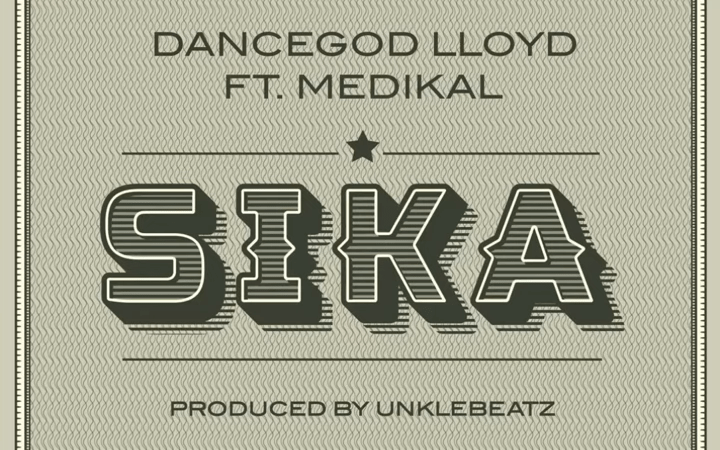 Dancegod LLoyd – Sika ft. Medikal