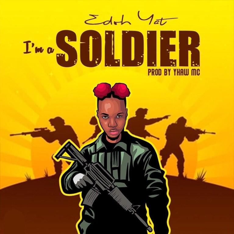 Edoh Yat I'm a Soldier