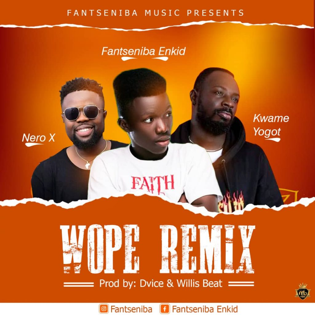 Fantseniba Enkid x Kwame Yogot – Wop3 (Remix) ft. Nero X