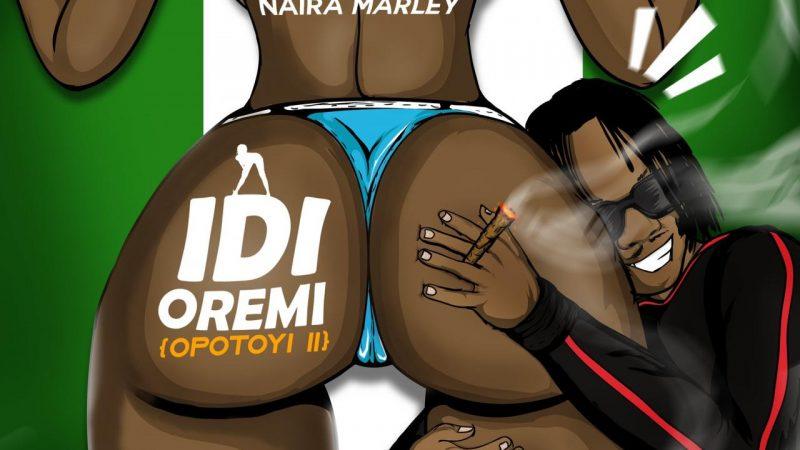 Naira Marley – Idi Oremi (Opotoyi II)