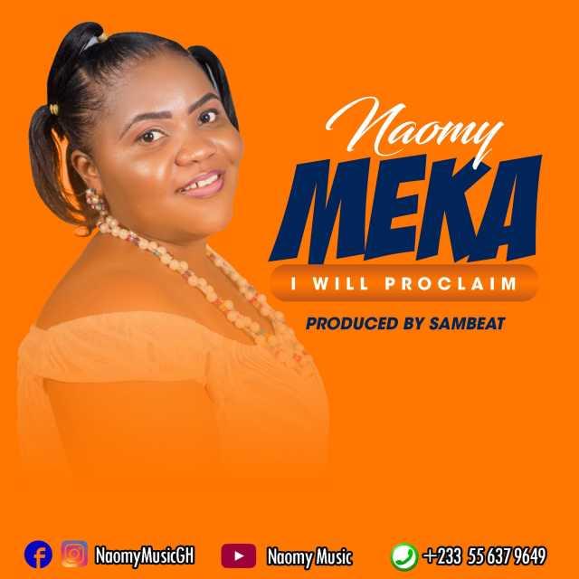 Photo of Naomy – Meka (I Will Proclaim)