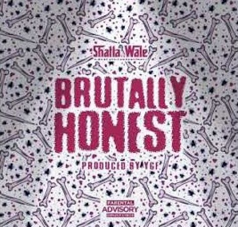 Shatta Wale – Brutally Honest