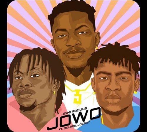 Jinmi Abduls – Jowo Ft. Oxlade & Joeboy