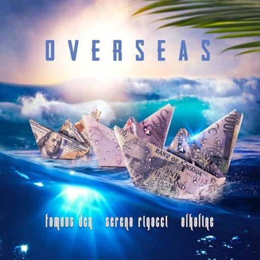 Alkaline & Serena Rigacci – Overseas ft. Famous Dex