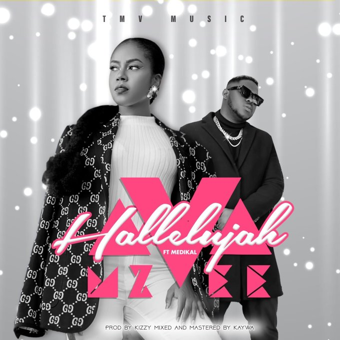 MzVee – Halleluyah ft. Medikal