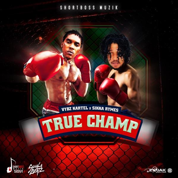 Vybz Kartel – True Champ ft. Sikka Rymes