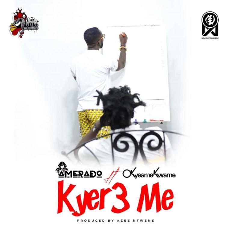 Amerado – Kyer3 Me ft. Okyeame Kwame