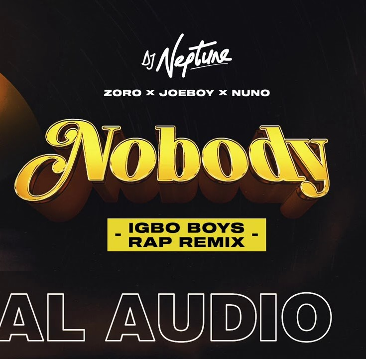 DJ Neptune – Nobody (Igbo Remix) ft. Zoro, Joeboy & Nuno