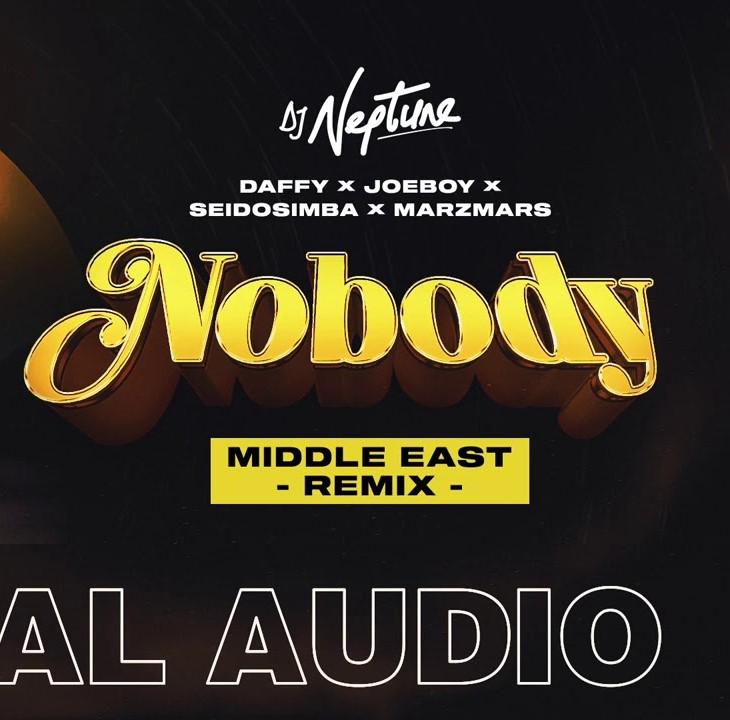DJ Neptune – Nobody (Middle East Remix) ft. Daffy, Joeboy, Seidosimba & Mazmars