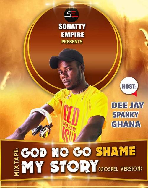 Photo of DJ SPANKY GHANA – GOD NO GO SHAME MY STORY (GOSPEL MIXTAPE)