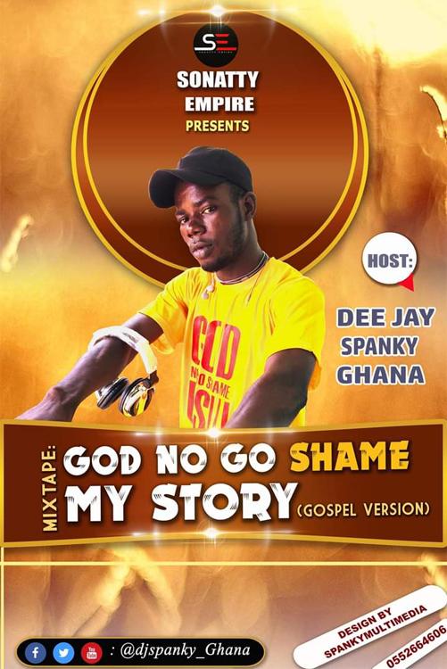 Photo of DJ Spanky Ghana God No Go Shame Story Mixtape (Gospel Version)
